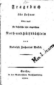 Fragebuch f  r Lehrer   ber das f  r katholische Leser eingerichtete Noth  und H  lfsb  chlein PDF