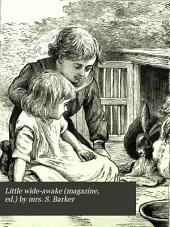 Little wide-awake (magazine, ed.) by mrs. S. Barker