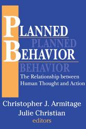 Planned Behavior: The Relationship between Human Thought and Action