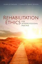 Rehabilitation Ethics for Interprofessional Practice