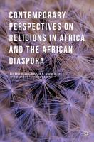 Contemporary Perspectives on Religions in Africa and the African Diaspora PDF