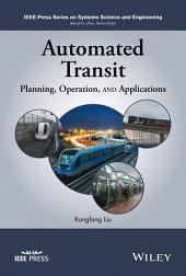 Automated Transit: Planning, Operation, and Applications