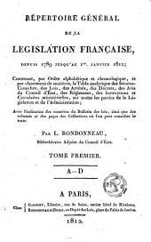 Répertoire général de la législation française, depuis 1789 jusqu'au 1er janvier 1812...
