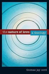 The Nature of Love: A Theology