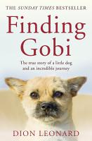 Finding Gobi  Main Edition   The True Story of a Little Dog and an Incredible Journey PDF
