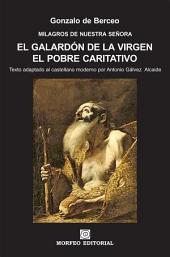 Milagros de Nuestra Señora: El galardón de la Virgen. El pobre caritativo (texto adaptado al castellano moderno por Antonio Gálvez Alcaide)