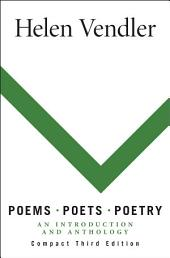 Poems, Poets, Poetry: An Introduction and Anthology, Compact Edition, Edition 3
