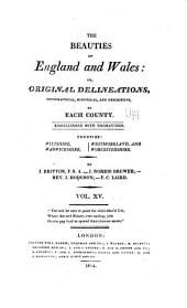 The beauties of England and Wales: or, Delineations, topographical, historical, and descriptive, of each county, Volume 21