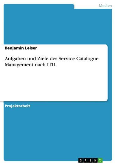 Aufgaben und Ziele des Service Catalogue Management nach ITIL PDF