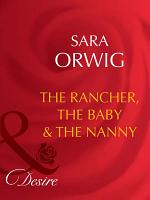 The Rancher, the Baby & the Nanny (Mills & Boon Desire)