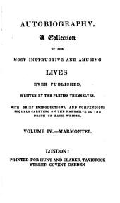 Memoirs of Marmontel, Written by Himself: Containing His Literary and Political Life, and Anecdotes of the Principal Characters of the Eighteenth Century ...