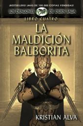 La Maldición Balborita: Los Dragones de Durn Saga, Libro Cuatro