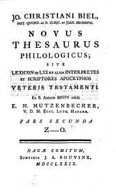 Novus Thesaurus Philologicus ; Sive Lexicon In LXX Et Alios Interpretes Et Scriptores Apocryphos Veteris Testamenti: Z - O, Volume 2