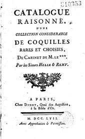 Catalogue raisonné, d'une collection considérable de coquilles rares et choisies du cabinet de M. Le*** [Marquis de Bonac] par les sieurs Helle et Rémy