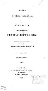 Memoir, Correspondence, and Miscellanies, from the Papers of Thomas Jefferson: Volume 4
