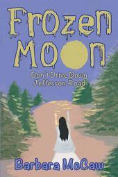 Frozen Moon: Don'T Drive Down Jefferson Road