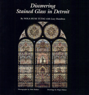 Discovering Stained Glass in Detroit