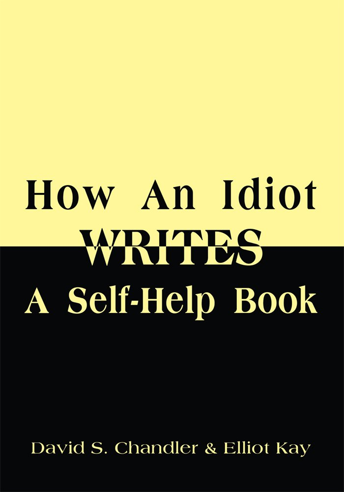 How an Idiot Writes a Self-Help Book