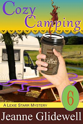 Cozy Camping  A Lexie Starr Mystery  Book 6