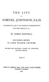 The Life of Samuel Johnson, LL. D.: Together with A Journal of a Tour to the Hebrides, Volume 5