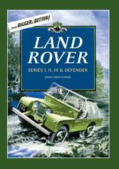 Land Rovers: Series I, II, III & Defender
