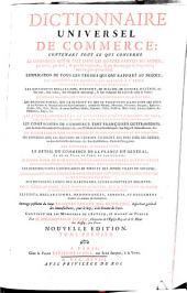 Dictionnaire universel de commerce i contenant tout ce qui concerne le commerce qui se fait dans les quatre parties du monde ..., 2: ouvrage posthume du Sieur ...
