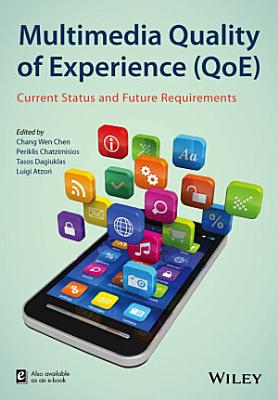 Multimedia Quality of Experience (QoE)