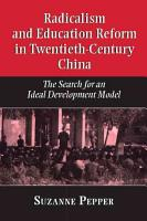 Radicalism and Education Reform in 20th Century China PDF