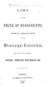 Acts Passed at the ... Session of the ... General Assembly of the State of Mississippi