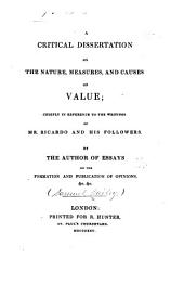 A critical dissertation on the nature, measures, and causes of value: chiefly in reference to the writing of Mr. Ricardo and his followers