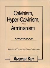 Calvinism, Hypercalvinism, & Arminianism