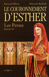 Les Perses, t.II : Le Couronnement d'Esther