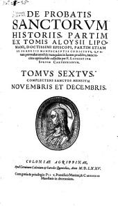 De Probatis Sanctorum Historiis, Partim Ex Tomis Aloysii Lipomani, Doctissimi Episcopi, Partim Etiam Ex Manuscriptis Codicibus ... collectis: Volume 6