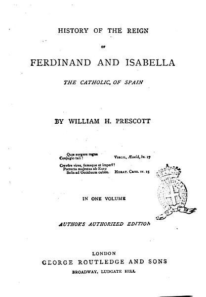 Download History of the Reign of Ferdinand and Isabella the Catholic of Spain by William H  Prescott Book