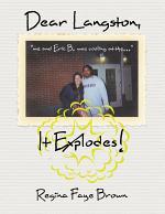 Dear Langston, It Explodes!