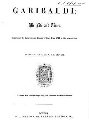 Garibaldi  His Life and Times PDF