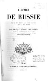 Histoire de Russie, depuis les temps les plus recules jusqu'à nos jours