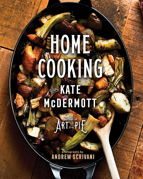 Download Home Cooking with Kate McDermott Book