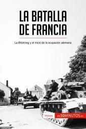 La batalla de Francia: La Blitzkrieg y el inicio de la ocupación alemana