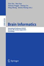 Brain Informatics: International Conference, BI 2010, Toronto, Canada, August 28-30, 2010, Proceedings