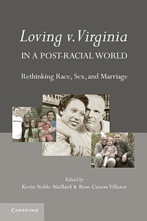 Loving v  Virginia in a Post Racial World PDF
