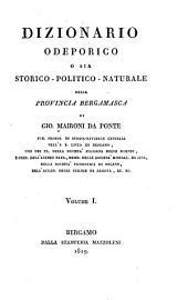 Dizionario odeporico, o sia storico-politiconaturale della provincia bergamasca: Volume 1