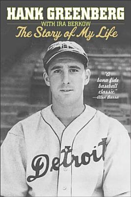 Hank Greenberg  The Story of My Life