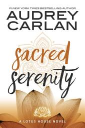 Sacred Serenity: Lotus House Book 2