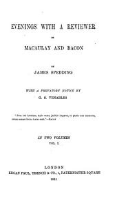 Evenings with a Reviewer: Or, Macaulay and Bacon, Volume 1