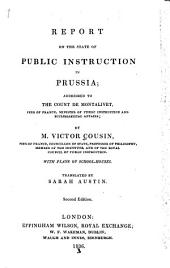 Report on the State of Public Instruction in Prussia: Addressed to the Count de Montalivet
