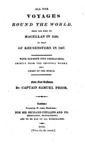 All the Voyages Round the World: From the First by Magellan, in 1520, to that of Krusenstern in 1807