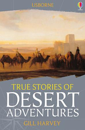 True Stories of Desert Adventures PDF