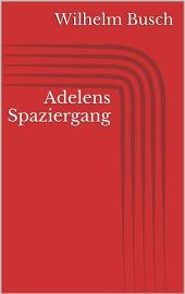 Adelens Spaziergang