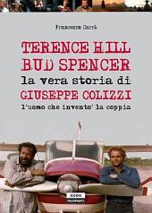 Bud Spencer e Terence Hill. La vera storia di Giuseppe Colizzi